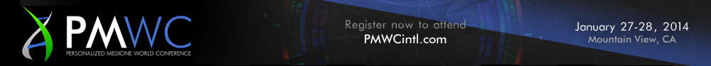 www.PMWCintl.com Register now to attend PMWC2013 the Personalized Medicine World Conference in Mountain View, CA Jan 28-29, 2013
